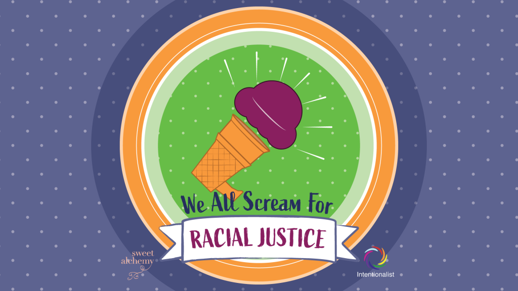 """A stylized ice cream cone with text that reads """"We All Scream For Racial Justice"""""""
