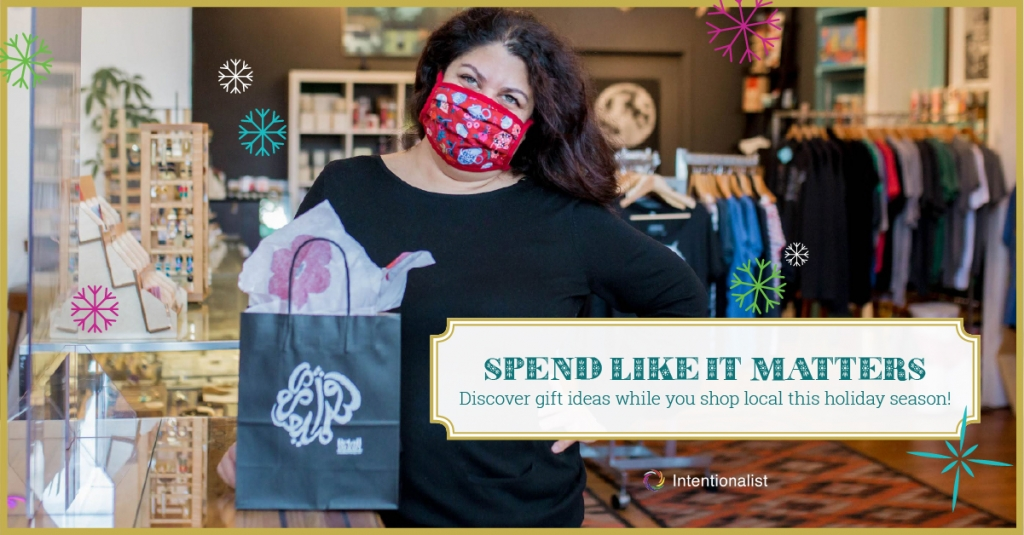 Image of a woman business owner wearing a mask with text overlay that reads spend like it matters - discover gift ideas while you shop local this holiday season