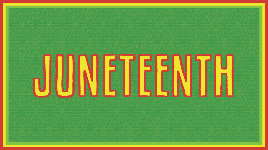Juneteenth in yellow lettering with a red outline on a green background