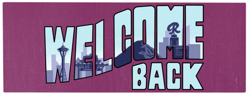Welcome Back with images of the Seattle skyline in the lettering