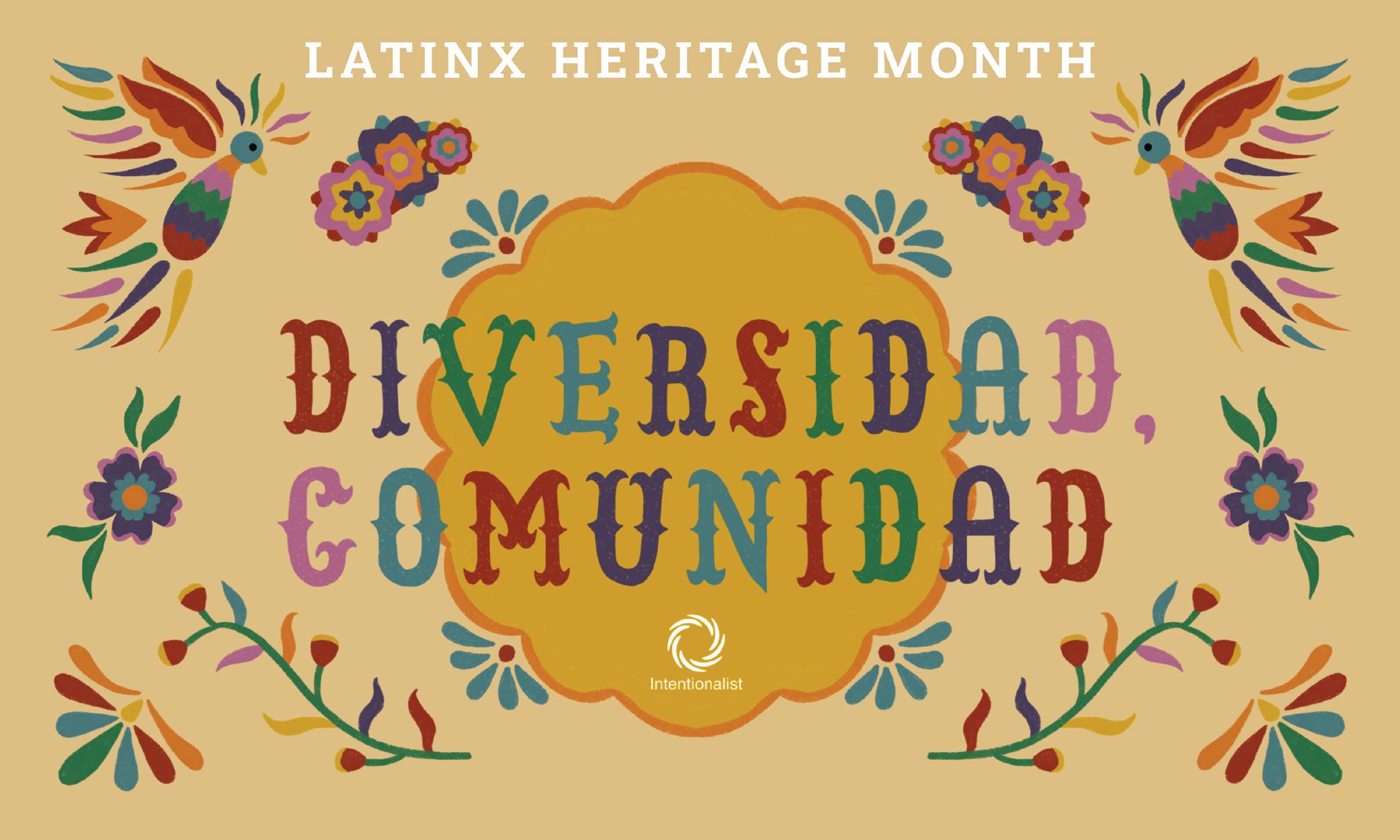 Latinx Heritage Month: Diversidad, Communidad